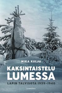 Kaksintaistelu lumessa - Lapin talvisota 1939-1940