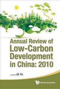 Annual Review of Low-Carbon Development in China 2010