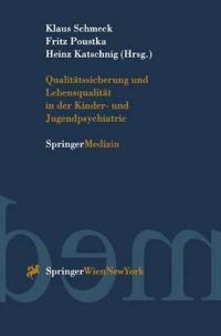 Qualitätssicherung Und Lebensqualität in Der Kinder- Und Jugendpsychiatrie/ Quality Assurance and Quality of Life in Child and Adolescent Psychiatry