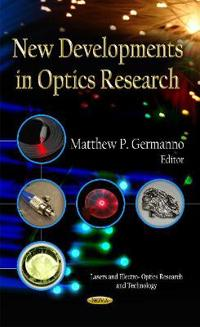 New Developments in Optics Research