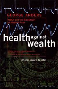 Health Against Wealth