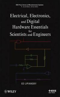 Electrical, Electronics, and Digital Hardware Essentials for Scientists and Engineers