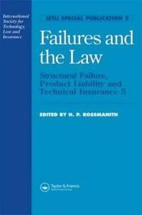 Failures and the Law: 5 Structural Failure, Product Liability and Technical Insurance