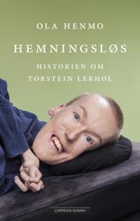 Hemningsløs; historien om Torstein Lerhol (E-bok)