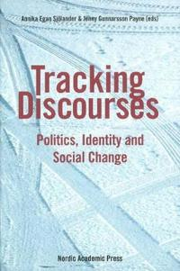 Tracking Discourses: Politics, Identity and Social Change