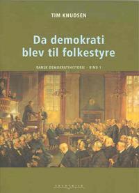 Dansk demokratihistorie-Da demokrati blev til folkestyre