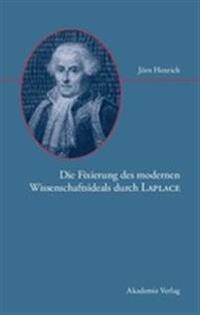 Die Fixierung Des Modernen Wissenschaftsideals Durch Laplace