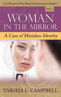 Woman in the Mirror: A Case of Mistaken Identity