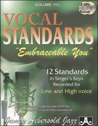 "Jamey Aebersold Jazz -- Vocal Standards ""Embraceable You,"" Vol 113: 12 Standards in Singer's Keys -- Recorded for Low and High Voice, Book & 2 CDs"