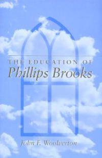 The Education of Phillips Brooks