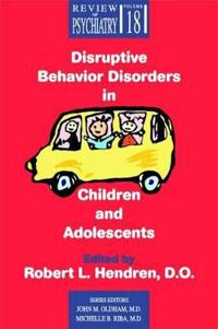 Disruptive Behavior Disorders in Children and Adolescents