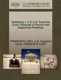 Seiberling V. U S U.S. Supreme Court Transcript of Record with Supporting Pleadings
