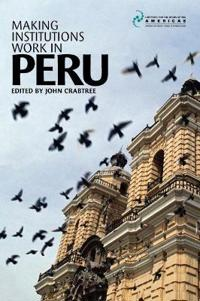 Making Institutions Work in Peru