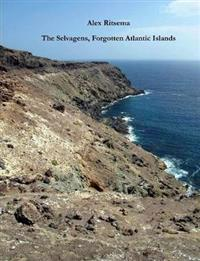 The Selvagens, Forgotten Atlantic Islands