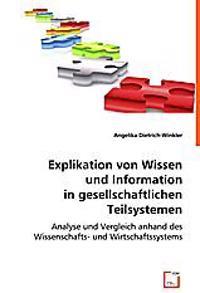 Explikation von Wissen und Information in gesellschaftlichen Teilsystemen