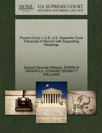 Prosch (Gus) V. U.S. U.S. Supreme Court Transcript of Record with Supporting Pleadings