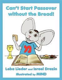 Can't Start Passover Without the Bread!