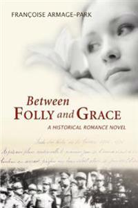 Between Folly and Grace