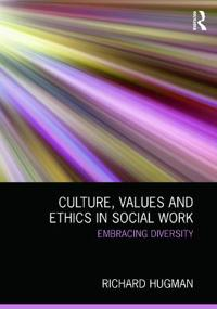 Culture, Values and Ethics in Social Work