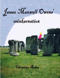 James Maxwell Owens' Reinkarnation