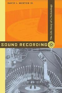 Sound recording - the life story of a technology