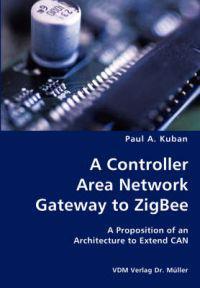 A Controller Area Network Gateway to ZigBee