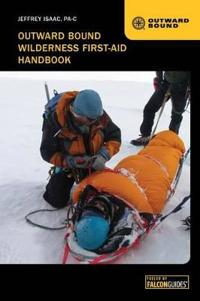 Outward Bound Wilderness First-Aid Handbook