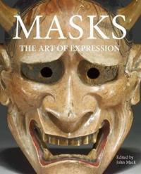 Masks: The Art of Expression. John Mack