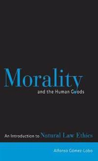 Morality and the Human Goods