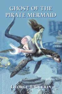Ghost Of The Pirate Mermaid