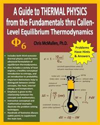 A Guide to Thermal Physics: From the Fundamentals Thru Callen-Level Equilibrium Thermodynamics