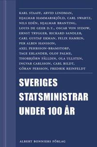 Sveriges statsministrar under 100 år / Samlingsvolym