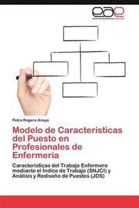Modelo de Caracteristicas del Puesto En Profesionales de Enfermeria