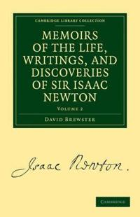 Memoirs of the Life, Writings, and Discoveries of Sir Isaac Newton 2 Volume Set Memoirs of the Life, Writings, and Discoveries of Sir Isaac Newton