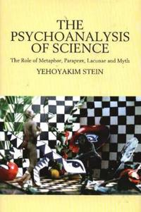 The Psychoanalysis Of Science