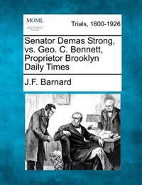 Senator Demas Strong, vs. Geo. C. Bennett, Proprietor Brooklyn Daily Times