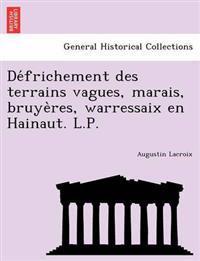 de Frichement Des Terrains Vagues, Marais, Bruye Res, Warressaix En Hainaut. L.P.