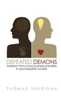 Defeated Demons: Freedom from Consciousness Parasites in Psychopathic Society