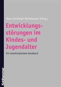 Entwicklungsstorungen Im Kindes- Und Jugendalter: Ein Interdisziplinares Handbuch