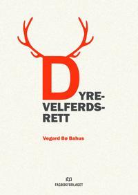 Dyrevelferdsrett - Vegard Bø Bahus pdf epub