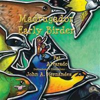 Madrugador * Early Birder