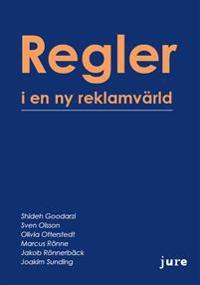 Regler i en ny reklamvärld - Shideh Goodarzi, Sven Olsson, Olivia Otterstedt, Marcus Rönne, Jakob Rönnerbäck, Joakim Sunding | Laserbodysculptingpittsburgh.com