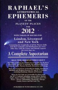 Raphael's Astronomical Ephemeris of the Planet's Places for 2012