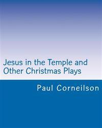 Jesus in the Temple and Other Christmas Plays