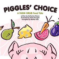 Piggles' Choice: Piggles Learns to Make Good Choices.