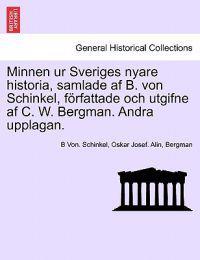 Minnen Ur Sveriges Nyare Historia, Samlade AF B. Von Schinkel, Forfattade Och Utgifne AF C. W. Bergman. Andra Upplagan. Tolfte Delen