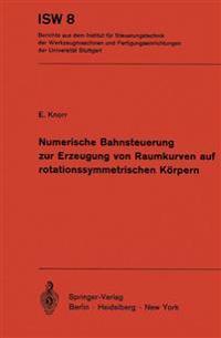 Numerische Bahnsteuerung Zur Erzeugung Von Raumkurven Auf Rotationssymmetrischen Korpern