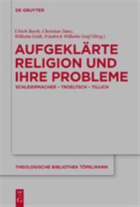 Aufgeklärte Religion Und Ihre Probleme / Enlightened Religion and Its Difficulties
