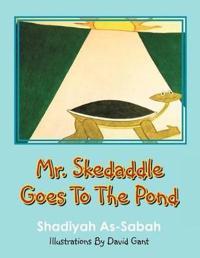 Mr. Skedaddle Goes to the Pond
