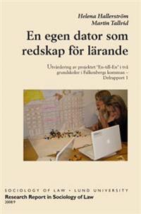 En egen dator som redskap för lärande, Utvärdering av projektet En-till-En i två grundskolor i Falkenbergs kommun Delrapport 1